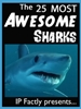 25 Most Awesome Sharks