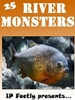 25 River Monsters