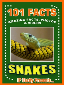 101 Facts... Snakes!