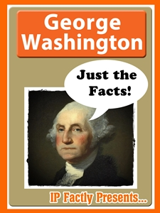 George Washington Just The Facts