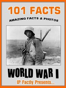 101 World War I Facts