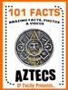 101 Facts… Aztecs!