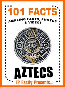 101 Facts… Aztecs!