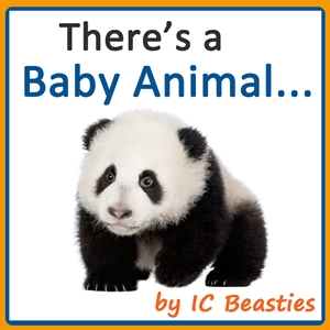 There's a Baby Animal... (Animal Rhyming Books For Children