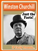 Winston Churchill – Just the Facts!