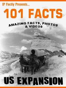 101 Facts… US Expansion - United States Expansionism a History Book