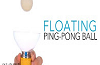 Levitating Ping Pong Ball.