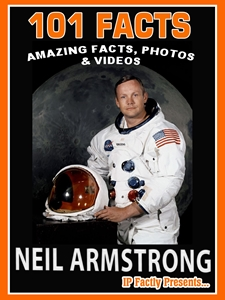 101 Facts... Neil Armstrong!