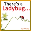 There's a Ladybug... (Animal Rhyming Books for Children)