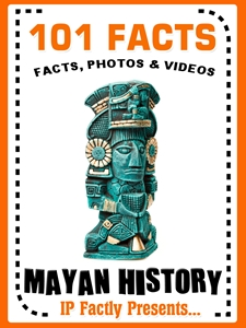 101 Mayan History Facts