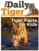 The Daily Tiger by IP Factly - Tiger facts for kids