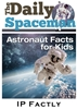 The Daily Spaceman - Space Facts for Kids